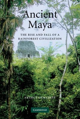 Ancient Maya By Demarest, Arthur