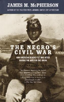 The Negro's Civil War By McPherson, James M.
